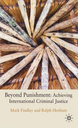 Beyond Punishment: Achieving International Criminal Justice (Hardback)