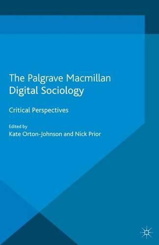 Digital Sociology: Critical Perspectives (Paperback)