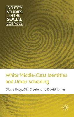 White Middle-Class Identities and Urban Schooling - Identity Studies in the Social Sciences (Hardback)