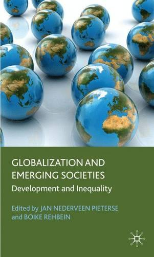 Globalization and Emerging Societies: Development and Inequality - Frontiers of Globalization (Hardback)