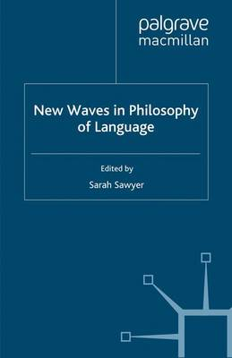New Waves in Philosophy of Language - New Waves in Philosophy (Paperback)