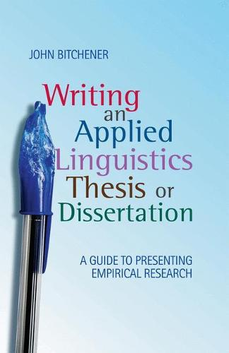 Writing an Applied Linguistics Thesis or Dissertation: A Guide to Presenting Empirical Research (Paperback)