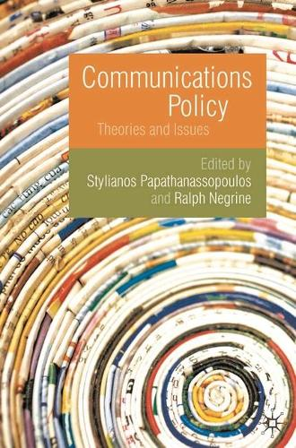 Communications Policy: Theories and Issues (Hardback)