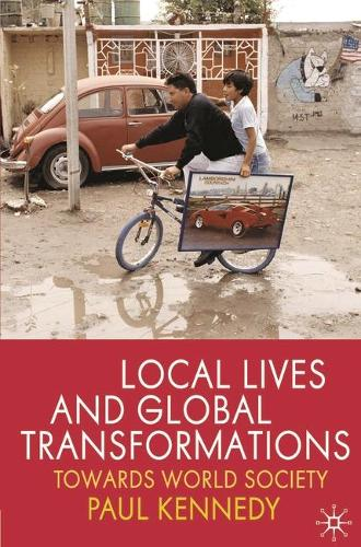 Local Lives and Global Transformations: Towards World Society (Paperback)