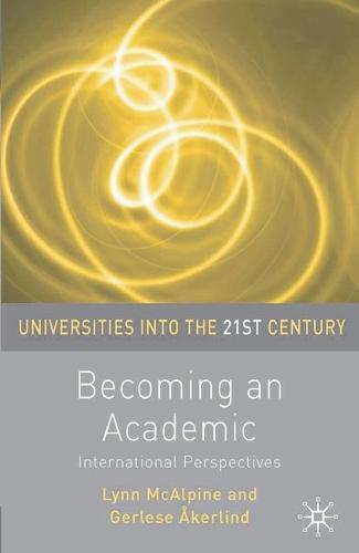 Becoming an Academic - Universities into the 21st Century (Hardback)