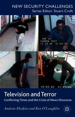 Television and Terror: Conflicting Times and the Crisis of News Discourse - New Security Challenges (Paperback)