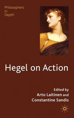 Hegel on Action - Philosophers in Depth (Hardback)
