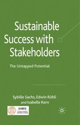 Sustainable Success with Stakeholders: The Untapped Potential (Hardback)