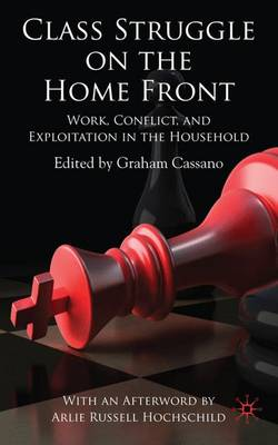 Class Struggle on the Home Front: Work, Conflict, and Exploitation in the Household (Hardback)