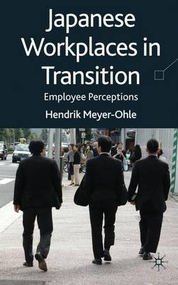 Japanese Workplaces in Transition: Employee Perceptions (Hardback)