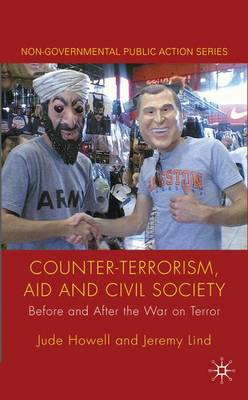 Counter-Terrorism, Aid and Civil Society: Before and After the War on Terror - Non-Governmental Public Action (Hardback)