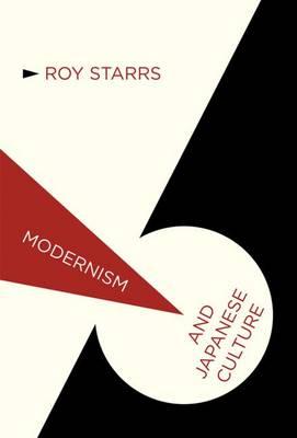 Modernism and Japanese Culture - Modernism and... (Hardback)
