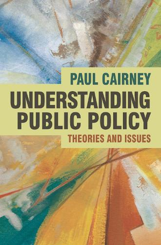 Understanding Public Policy: Theories and Issues (Paperback)