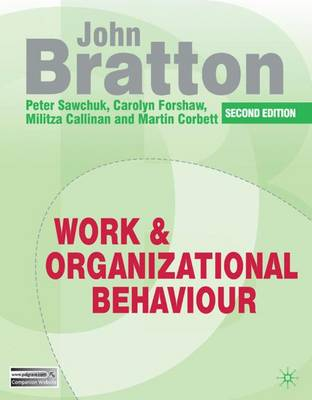 Work and Organizational Behaviour: Understanding the Workplace (Paperback)