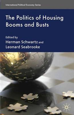 The Politics of Housing Booms and Busts - International Political Economy Series (Paperback)