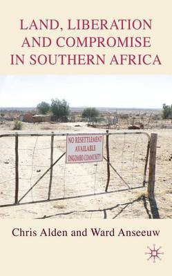 Land, Liberation and Compromise in Southern Africa (Hardback)
