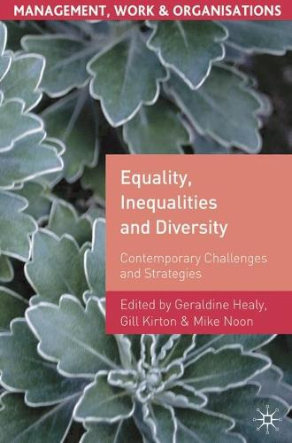 Equality, Inequalities and Diversity: Contemporary Challenges and Strategies - Management, Work and Organisations (Paperback)