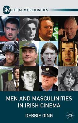 Men and Masculinities in Irish Cinema - Global Masculinities (Hardback)