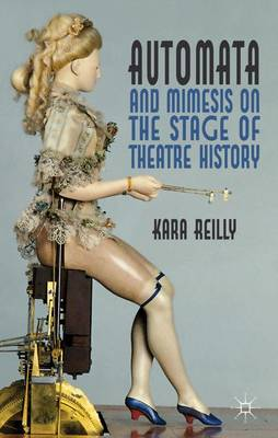 Automata and Mimesis on the Stage of Theatre History (Hardback)