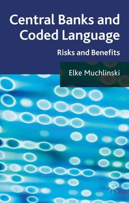 Central Banks and Coded Language: Risks and Benefits (Hardback)