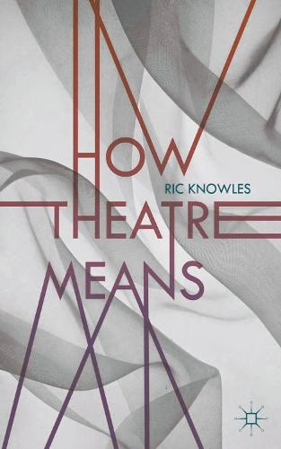 How Theatre Means (Paperback)
