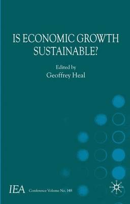 Is Economic Growth Sustainable? - International Economic Association Series (Hardback)
