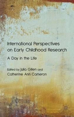 International Perspectives on Early Childhood Research: A Day in the Life (Hardback)