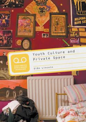 Youth Culture and Private Space (Hardback)