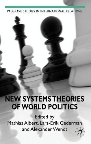 New Systems Theories of World Politics - Palgrave Studies in International Relations (Hardback)