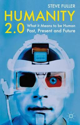 Humanity 2.0: What it Means to be Human Past, Present and Future (Paperback)