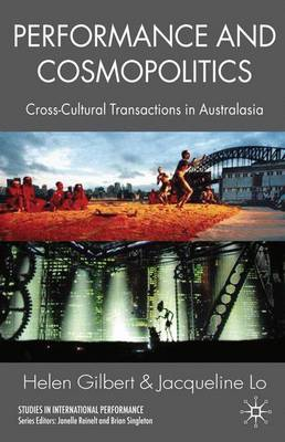 Performance and Cosmopolitics: Cross-Cultural Transactions in Australasia - Studies in International Performance (Paperback)