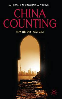 China Counting: How the West Was Lost (Hardback)