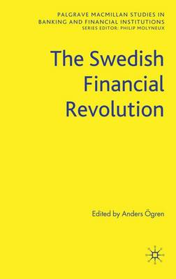 The Swedish Financial Revolution - Palgrave Macmillan Studies in Banking and Financial Institutions (Hardback)