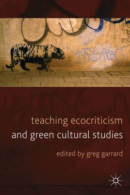 Teaching Ecocriticism and Green Cultural Studies (Hardback)