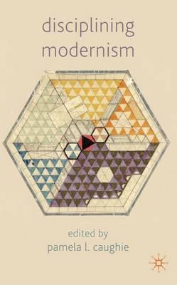 Disciplining Modernism (Hardback)