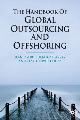 The Handbook of Global Outsourcing and Offshoring (Hardback)