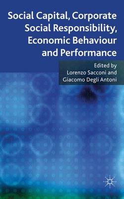 Social Capital, Corporate Social Responsibility, Economic Behaviour and Performance (Hardback)