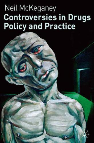 Controversies in Drugs Policy and Practice (Paperback)