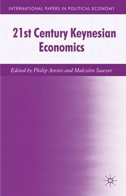 21st Century Keynesian Economics - International Papers in Political Economy (Hardback)