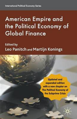 American Empire and the Political Economy of Global Finance - International Political Economy Series (Paperback)