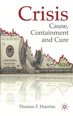 Crisis: Cause, Containment and Cure (Hardback)