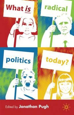 What is Radical Politics Today? (Hardback)