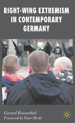 Right-Wing Extremism in Contemporary Germany - New Perspectives in German Political Studies (Hardback)