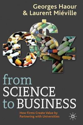 From Science to Business: How Firms Create Value by Partnering with Universities (Hardback)