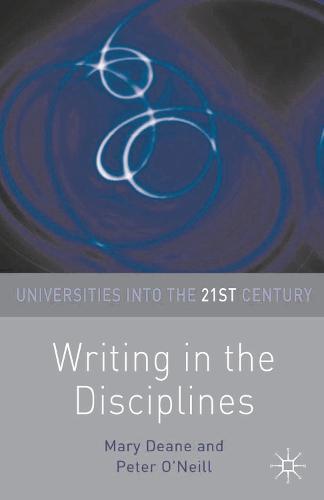 Writing in the Disciplines - Universities into the 21st Century (Hardback)