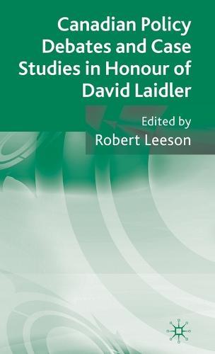 Canadian Policy Debates and Case Studies in Honour of David Laidler (Hardback)