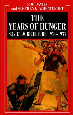 The Years of Hunger: Soviet Agriculture, 1931-1933 (Paperback)