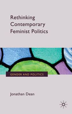 Rethinking Contemporary Feminist Politics - Gender and Politics (Hardback)