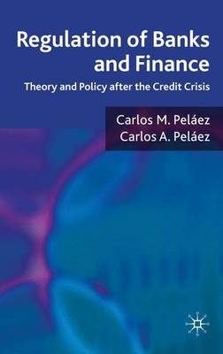 Regulation of Banks and Finance: Theory and Policy after the Credit Crisis (Hardback)