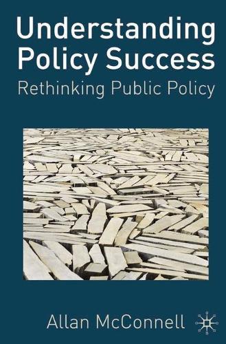 Understanding Policy Success: Rethinking Public Policy (Hardback)
